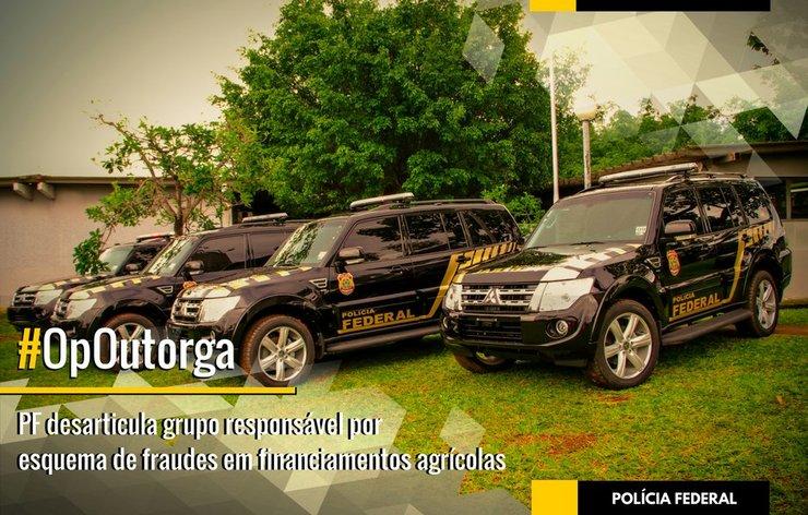 Fraude em financiamentos agrícolas: PF deflagra Operação Outorga